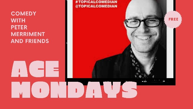 Ace Mondays with Peter Merriment