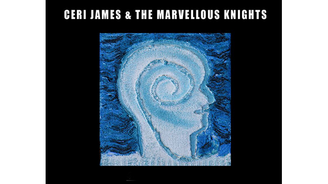 CERI JAMES & THE MARVELLOUS KNIGHTS