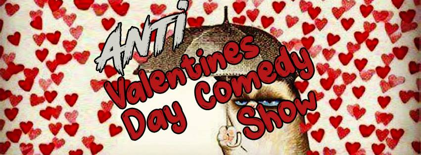 Anti Valentines Day Comedy Show